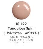 ISL22 タネイシャス スピリット