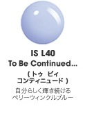 ISL40 トゥ ビィ コンティニュード