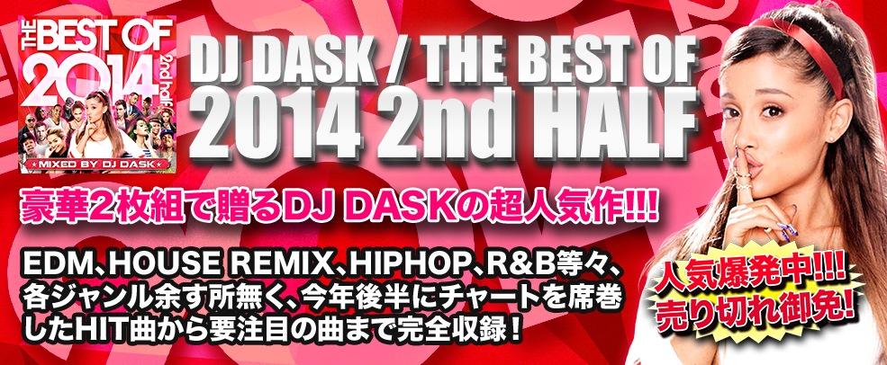 ��2014ǯ ��Ⱦ��٥���!! 2����!!!�ۡ�MIXCD��DJ DASK / THE BEST OF 2014 2nd 2nd Half [DKCD-210]