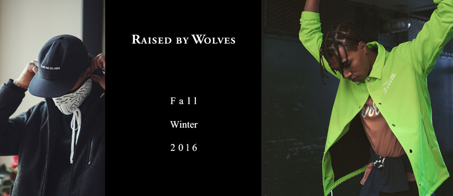 RAISED BY WOLVES『FALL WINTER 2016』