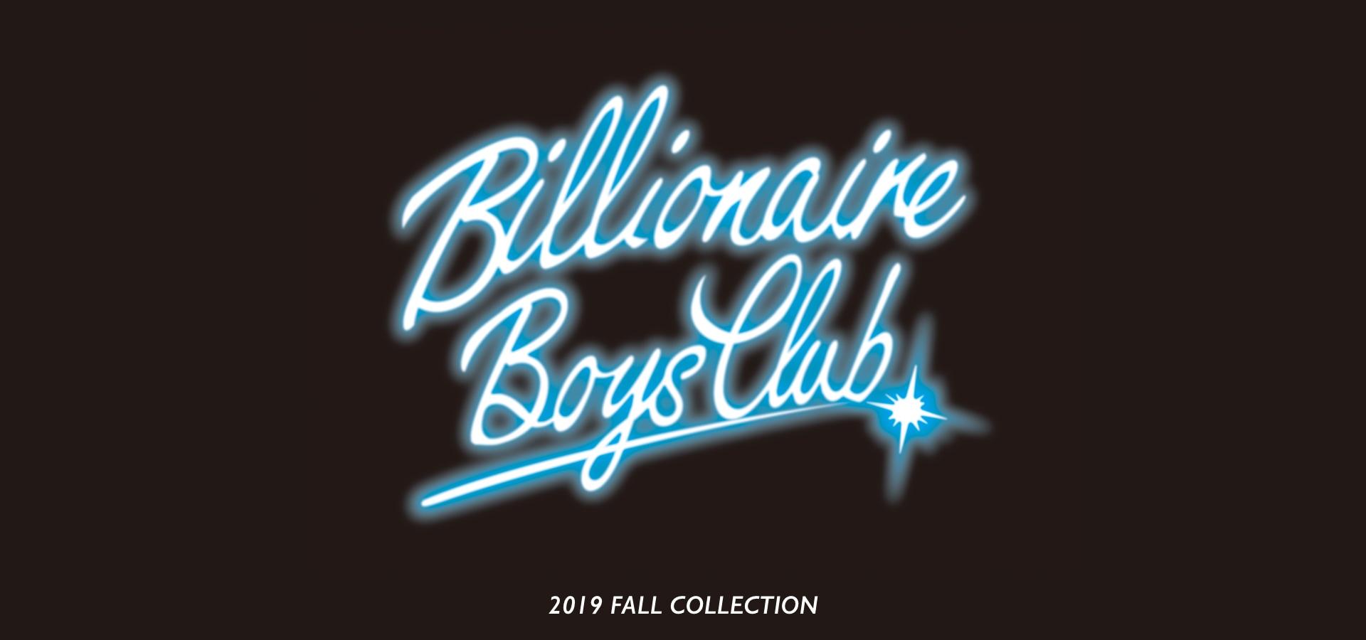 BILLIONAIRE BOYS CLUB 2019 FALL