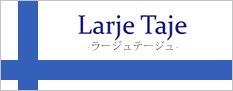 ラージュテージュ(LarjeTaje)