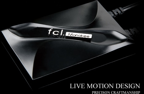 fcl.Monobee LIVE MOTION DESIGN PRECISON CRAFTMANSHIP
