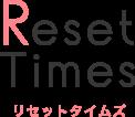 ResetTimes|リセットタイムズ