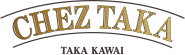 CHEZ TAKA TAKA KAWAI