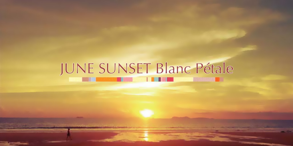 2019Printemps ジューヌ サンセット ブラン ペタル/JUNE SUNSET Blanc Pétale