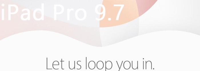 Apple iPad Pro 9.7を発表