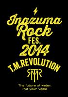 INAZUMA ROCK FES. 2014 T.M.Revolution