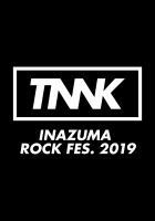 TNNK INAZUMA ROCK FES. 2019