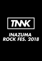TNNK INAZUMA ROCK FES.2018