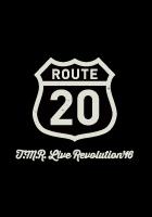 T.M.R. LIVE REVOLUTION'16 Route 20
