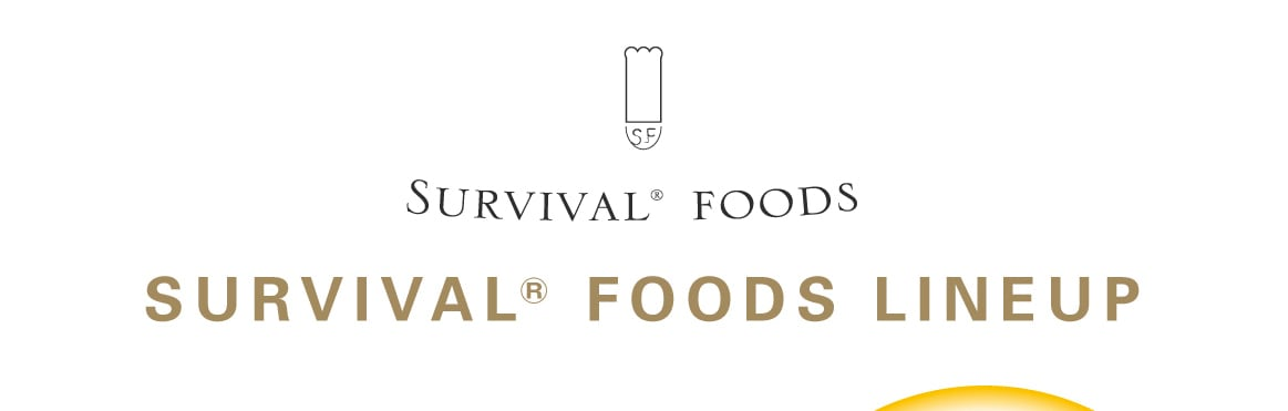 SURVIVAL® FOODS LINEUP