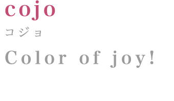 cojo:コジョ Color of joy!