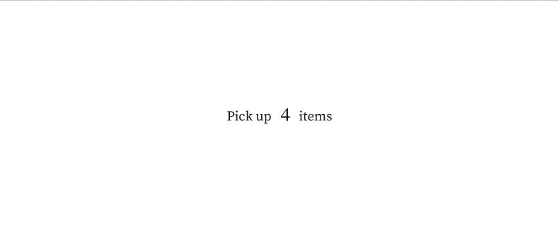 Pick up 4 items