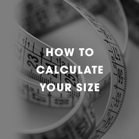HOW TO CALCULATE YOUR SIZE