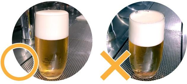 美味しいビールの注ぎ方OK:表面張力ギリギリの泡の状態。NG:泡がへこんだ状態で仕上げてしまうとお客様のもとに提供したときには、もっと泡が少なくなってしまっています。