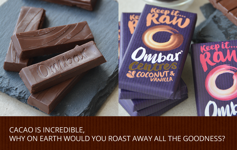 CACAO IS INCREDIBLE, WHY ON EARTH WOULD YOU ROAST AWAY ALL THE GOODNESS?