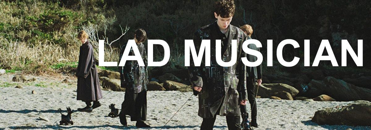 LAD MUSICIAN ラッドミュージシャン