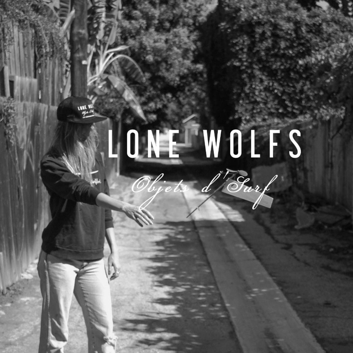 LONE WOLFS Objets d'Surf,ローンウルフズ