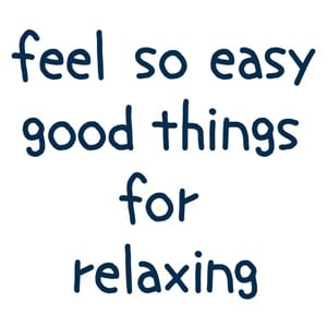 feel so easy good things for relaxing,フィールソーイージーグッドシングスフォーリラクシング,正規代理店