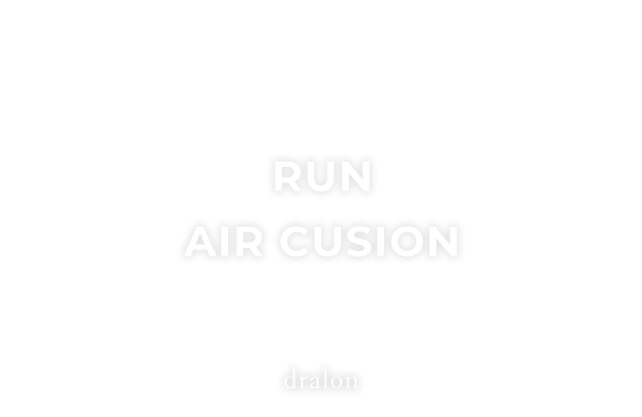 RUN AIR CUSHION