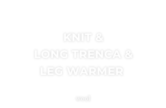 KNIT & LONG TRENCA & LEG WARMER