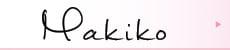 Makikoシリーズ