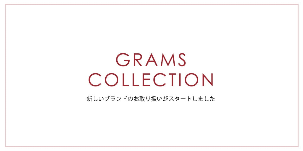 GRAMS COLLECTION