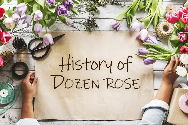 12本のバラの花束「ダーズンローズ」の歴史