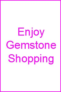 Enjoy Gemstone Shopping