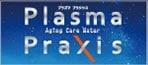 plasma praxis