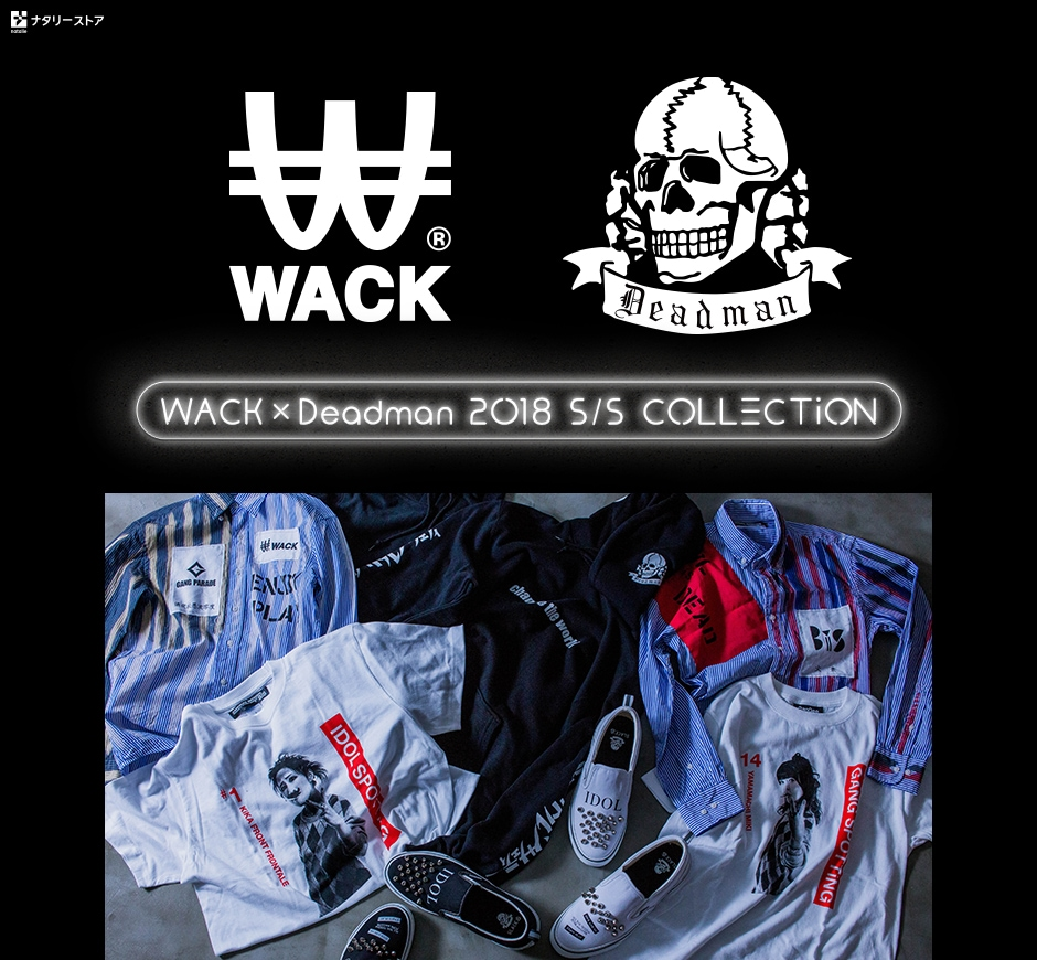 WACK×Deadman 2018 S/S COLLECTiON