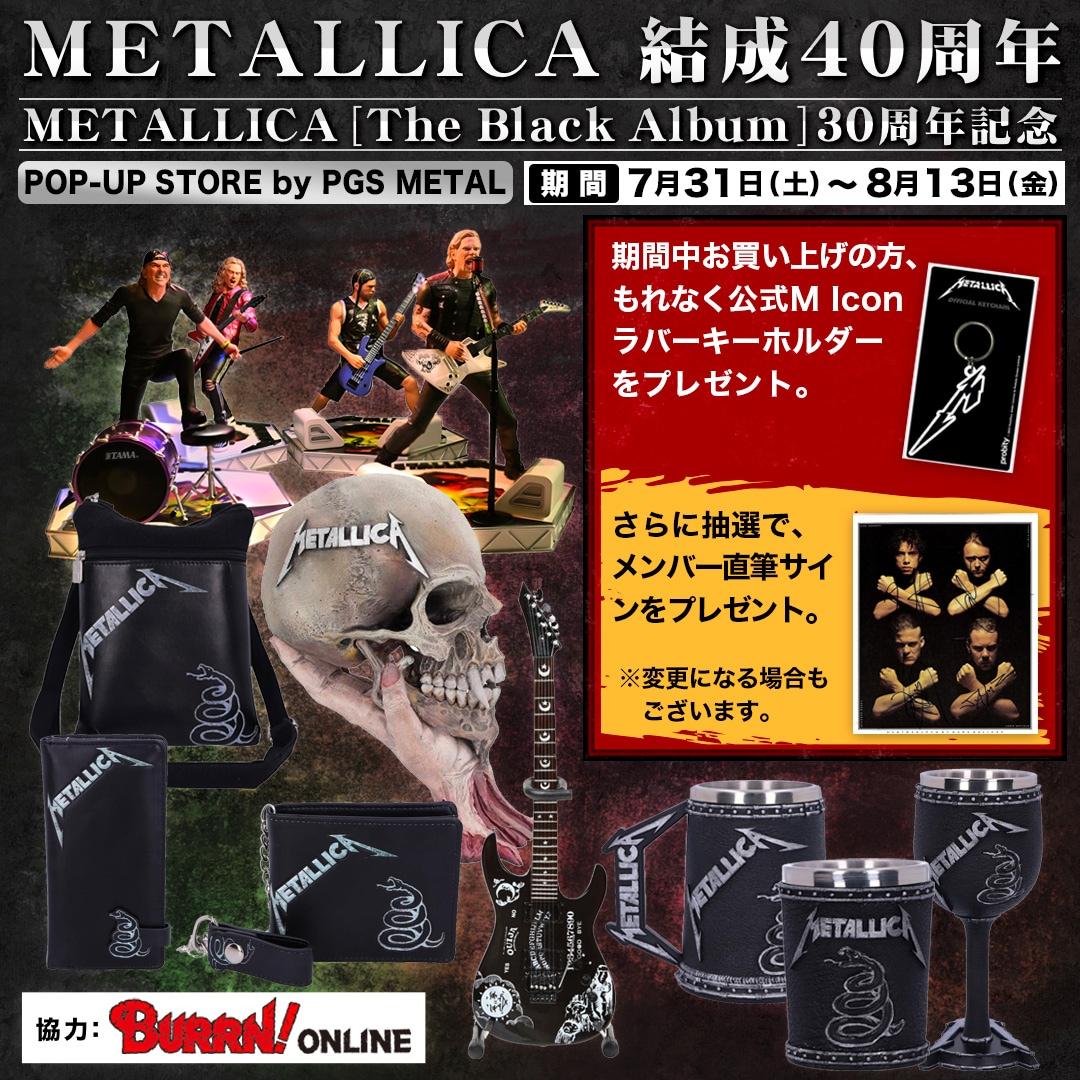 METALLICA 結成40周年/ブラック・アルバム30周年 Pop-up Store by PGS METAL