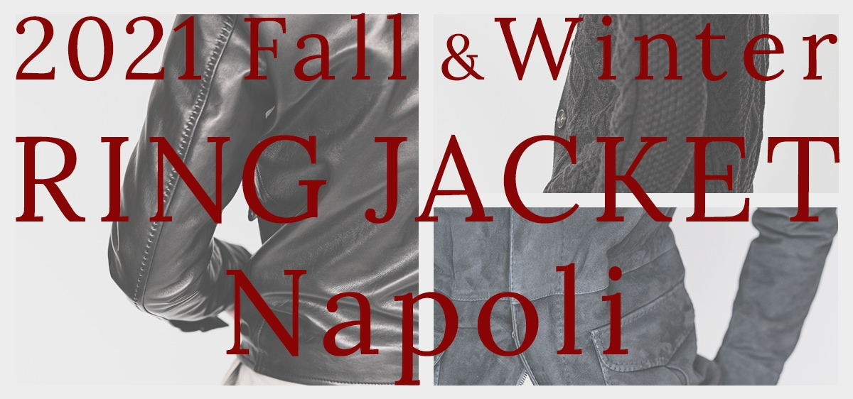 2021 Fall&Winter RING JACKET Napoli 先行予約会