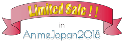 Limited Sale in AnimeJapan2018