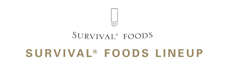 SURVIVAL® FOODS LINEUP