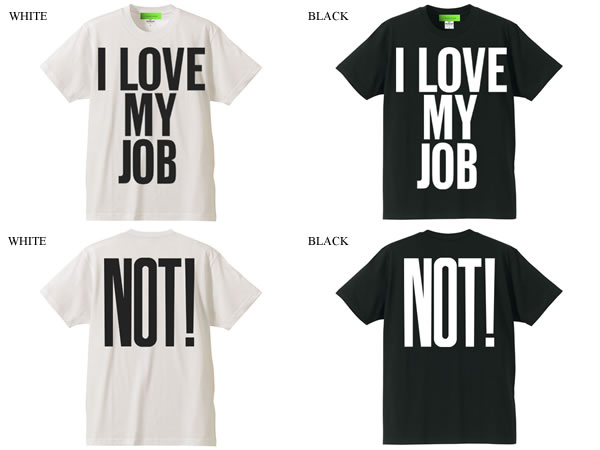 I LOVE MY JOB Tシャツ