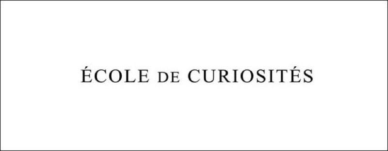 エコールドキュリオジテ ECOLE DE CURIOSITES一覧