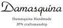 Damasquina/ダマスキーナ