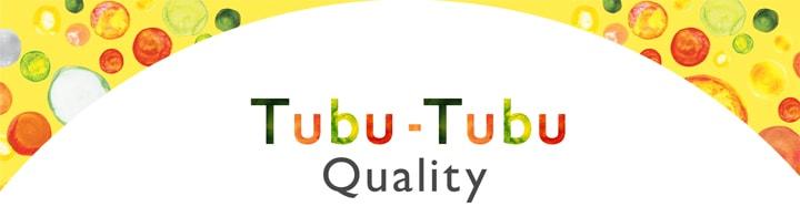 見出し:Tubu-Tubu Quality